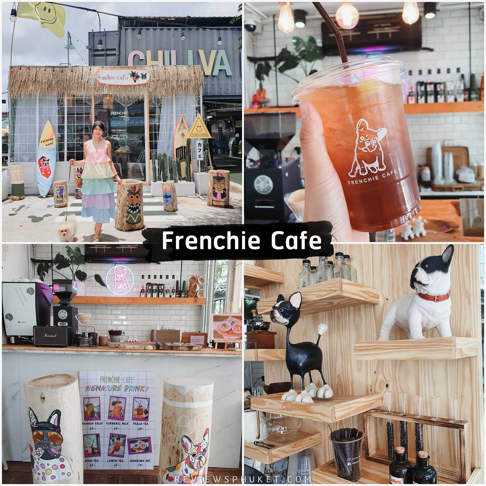 Frenchie-Cafe-ร้านน่ารักสไตล์น้องหมาา ภูเก็ต,คาเฟ่,ที่เที่ยว,ร้านกาแฟ,เด็ด,อร่อย,ต้องลอง